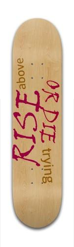 RISE OR DIE Banger Park Skateboard 7 3/8 x 31 1/8