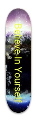 Believe In Yourself Park Skateboard 7.88 x 31.495