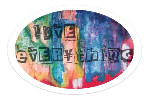 Love Everything Sticker 6 x 4 Oval