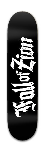 Fall Of Zion logo Banger Park Skateboard 7 3/8 x 31 1/8