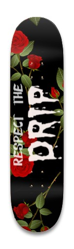 respect the drip w roses Park Skateboard 8.25 x 32.463