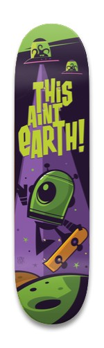 This Ain't Earth Park Skateboard 8.25 x 32.463