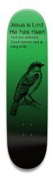 Jesus is Lord/w Bird Park Skateboard 9 x 34