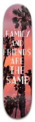 Friends are family Park Skateboard 8 x 31.775