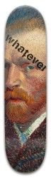Whatever, Van Gogh Park Skateboard 8 x 31.775