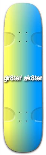gr8ter sk8ter Street Skateboard 9.25 x 33.5