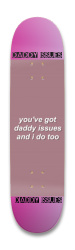 ITS OKAY TO HAVE DADDY ISSUES Park Skateboard 8.25 x 32.463