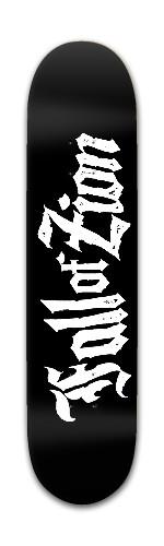 Fall Of Zion logo Banger Park Skateboard 7 3/8 x 31 1/8