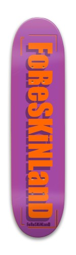 foreskinland p Park Skateboard 7.88 x 31.495