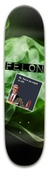 Stupid mouth felon skateboards Park Skateboard 8 x 31.775