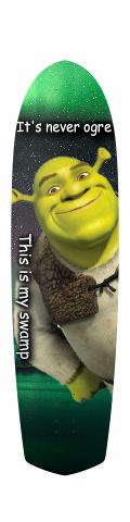 Shrek is love Diamond Tail Longboard 10 x 38