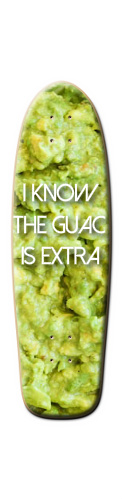 i know the guac is extra Old Skool 2015