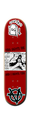 you hate me and i hate you Banger Park Skateboard 8 1/4  x 32