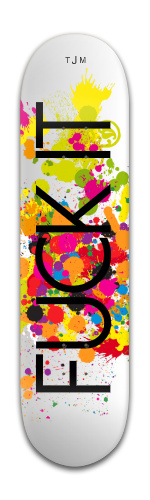 Fuck it Banger Park Skateboard 8 x 31 3/4